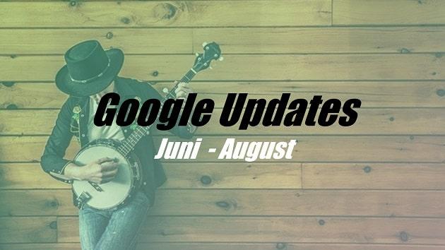 Google Updates Juni - Juli